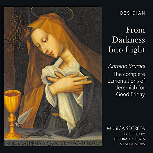Brumel: From Darkness Into Light - The Complete Lamentations of Jeremiah for Good Friday