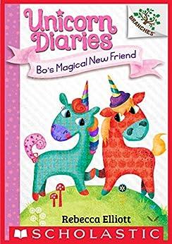 Bo's Magical New Friend: A Branches Book (Unicorn Diaries #1) by [Rebecca Elliott]