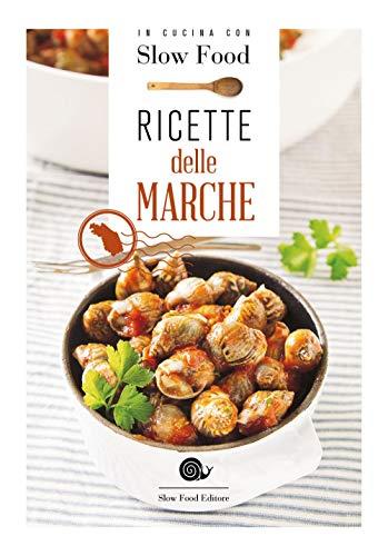 Ricette delle Marche: la Cucina Marchigiana
