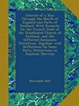 Journal of a Tour Through the North of England and Parts of Scotland: With Remarks On the Present State of the Established...