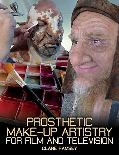 Ramsey, C: Prosthetic Make-Up Artistry for Film and Televisi