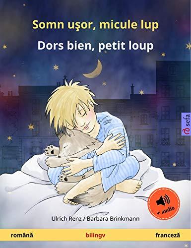 Somn uşor, micule lup – Dors bien, petit loup (română – franceză): Carte bilingvă pentru copii, cu carte audio (Sefa Picture Books in two languages) (French Edition)