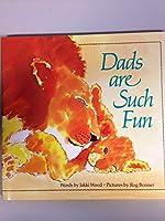 Dads Are Such Fun 0671753428 Book Cover