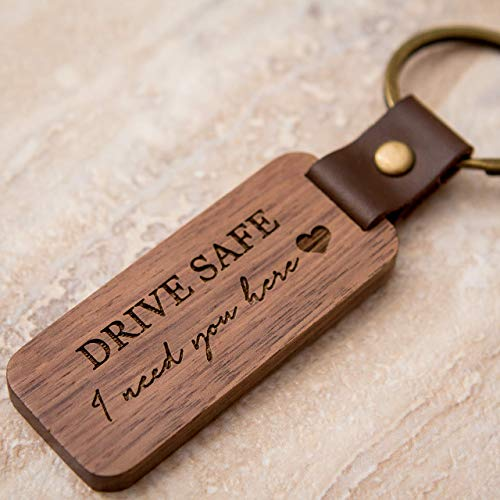 Engraved Wood Keychain - Drive safe I need you here