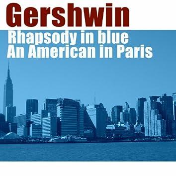 George Gerswhin: Rhapsody in Blue, An American in Paris