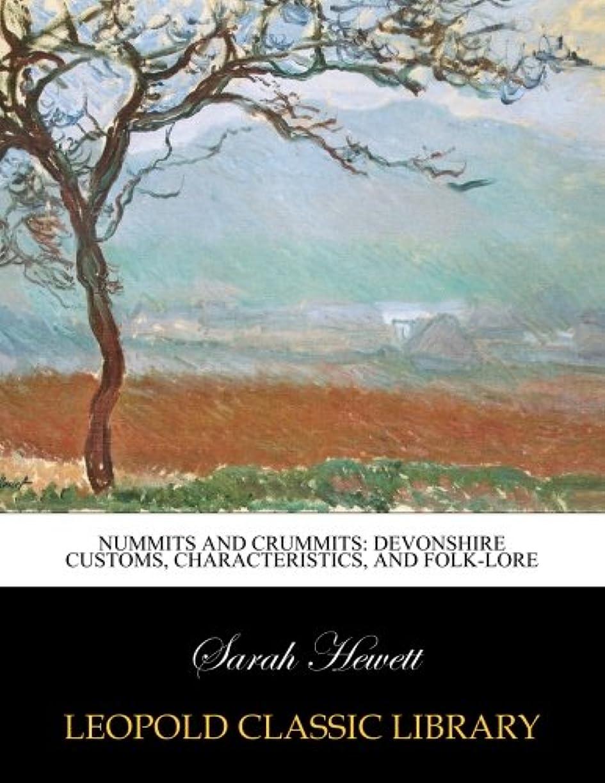ライオネルグリーンストリート土器付属品Nummits and crummits: Devonshire customs, characteristics, and folk-lore