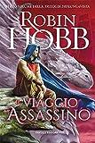 Il viaggio dell'assassino. Trilogia dei Lungavista (Vol. 3)