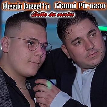 Bella da morire (feat. Gianni Pirozzo)