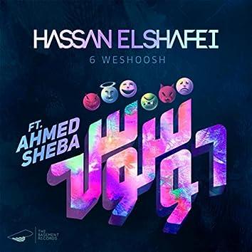 6 Weshoosh (feat. Ahmed Sheba)