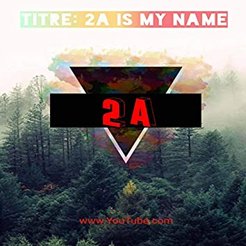 2A Is My Name
