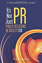 It's Not Just Pr: Public Relations in Society, Second Edition