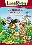 Leselöwen 1. Klasse - Der Goldschatz der Piraten: Kinderbuch für Piratenfans und Erstleser ab 6 Jahre