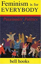 Feminism Is for Everybody:; Passionate Politics [PB,2000]