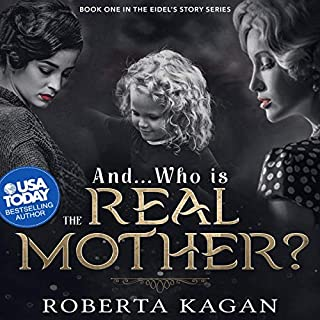 And...Who Is the Real Mother?: Book One     The Eidel's Story Series, Volume 1              By:                                                                                                                                 Roberta Kagan                               Narrated by:                                                                                                                                 Juliet Jones                      Length: 8 hrs and 39 mins     8 ratings     Overall 3.9