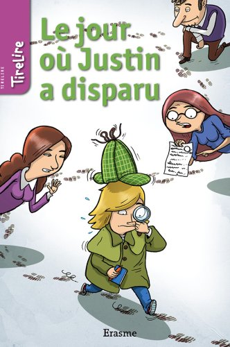 Le jour où Justin a disparu: une histoire pour les enfants de 8 à 10 ans (TireLire t. 15) (French Edition)