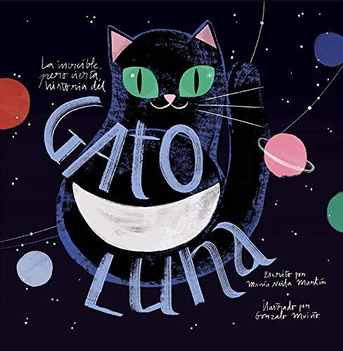 La Increíble, Pero Cierta, Historia Del Gato Luna (Gatos)