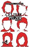 Ulrich Noller, Gök Senin: Celik & Pelzer