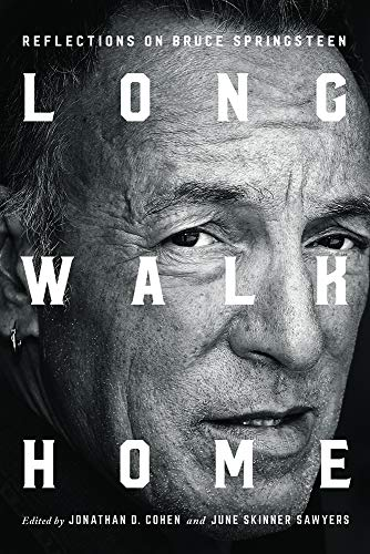 Cohen, J: Long Walk Home: Reflections on Bruce Springsteen