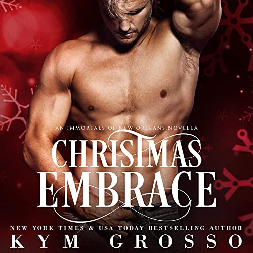 Christmas Embrace Audiobook By Kym Grosso cover art