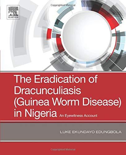 The Eradication of Dracunculiasis (Guinea Worm Disease) in Nigeria: An Eyewitness Account