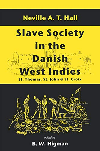 Compare Textbook Prices for Slave Society In The Danish West Indies: St Thomas, St John And St Croix n Edition ISBN 9789764100294 by Hall, Neville A.T.,Higman, B.W.