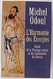L'harmonie des énergies Guide de la pratique taoïste et des fondements du Shiatsu - 01/01/2004