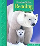 Lets Be Friends: Anthology Level 1.2 (Houghton Mifflin Reading)