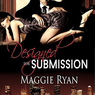 Designed for Submission     Divine Designs, Book 1              By:                                                                                                                                 Maggie Ryan                               Narrated by:                                                                                                                                 Kalinda Little                      Length: 9 hrs and 2 mins     29 ratings     Overall 3.8