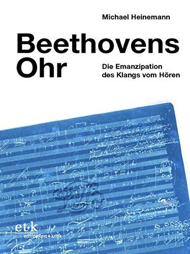 Beethovens Ohr: Die Emanzipation des Klangs vom Hören