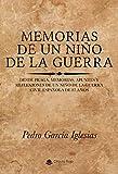Memorias de un niño de la guerra: Desde Praga, memorias, apuntes y reflexiones de un niño de la guerra civil española de 87 años (Spanish Edition)