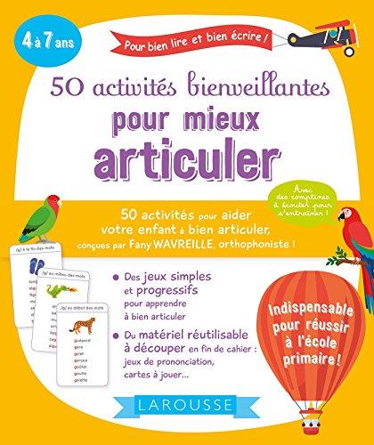 50 activités bienveillantes pour mieux articuler (Compétences du primaire)
