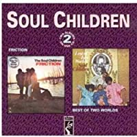 Friction / Best Of Two Worlds by The Soul Children (1993-02-22)