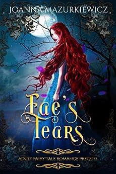 Fae's Tears: Adult Fairy Tale Romance Prequel by [Joanna  Mazurkiewicz, Joanna  Mazurkiewicz ]