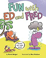 Fun with Ed and Fred: Teaches 50+ Sight Words! 0062286005 Book Cover