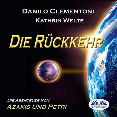 Die Rückkehr: Die Abenteuer von Azakis und Petri [Back to Earth: The Adventures of Azakis and Petri] cover art