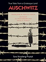 Auschwitz: True Tales From a Grotesque Land