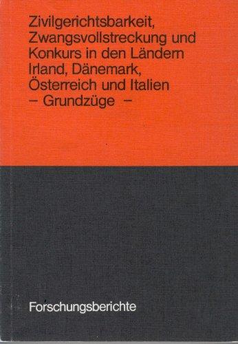 Zivilgerichtsbarkeit, Zwangsvollstreckung und Konkurs in den Ländern Irland, Dänemark, Österreich und Italien (Grundzüge)