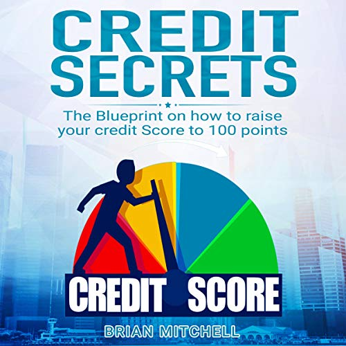 Credit Secrets: The Blueprint on How to Raise Your Credit Score to 100 Points cover art
