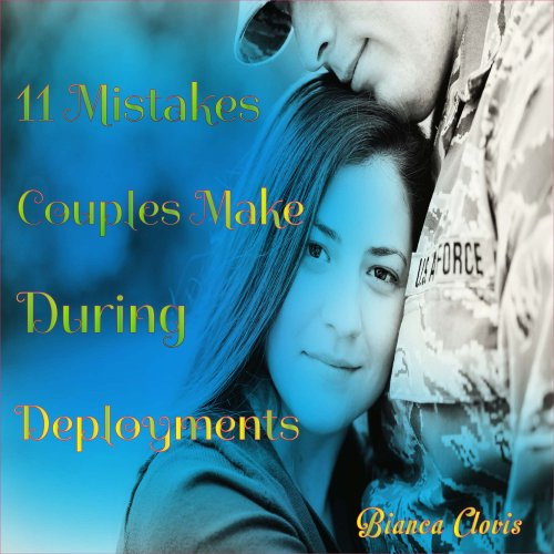 Eleven Mistakes Couples Make During Deployments audiobook cover art