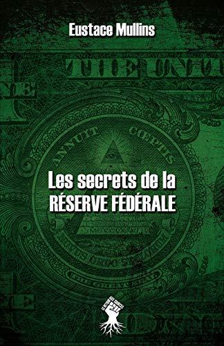 Les secrets de la Réserve Fédérale: Nouvelle édition
