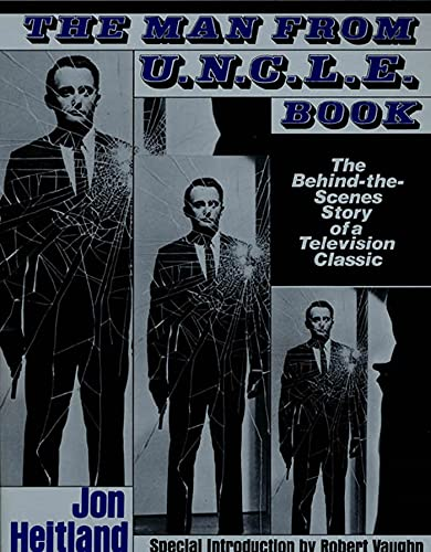 Man From U.N.C.L.E. Book: The Behind-the-Scenes Story of a Television...