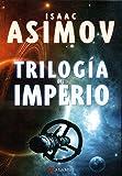Trilogía Del Imperio: Polvo De Estrellas / Las Corrientes Del Espacio / Un Guijarro En El Cielo (Alamut Serie Fantástica)