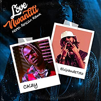love nwantiti (feat. ElGrande Toto) [North African Remix]