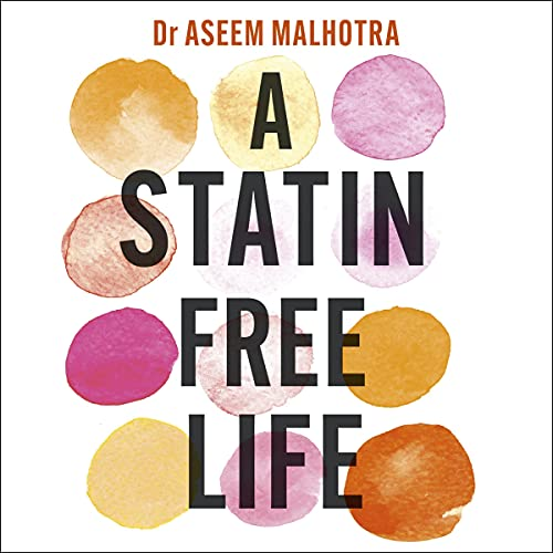 A Statin-Free Life Audiobook By Dr Aseem Malhotra cover art