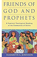 Friends of God and Prophets: A Feminist Theological Reading of the Communion of Saints