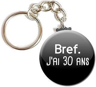 Porte Clés Chaînette 3,8 centimètres Bref j' ai 30 Ans Idée Cadeau Accessoire Humour Homme Femme Anniversaire
