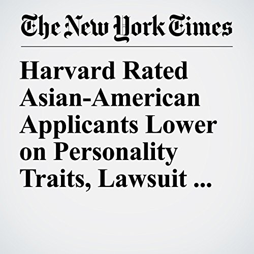 Harvard Rated Asian-American Applicants Lower on Personality Traits, Lawsuit Says copertina