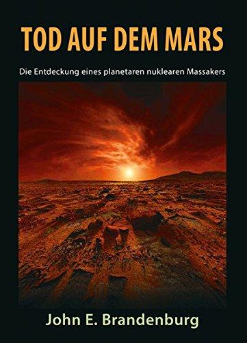 Tod auf dem Mars: Die Entdeckung eines planetaren nuklearen Massakers