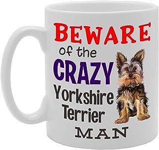 Beware! of The Crazy Yorkshire Terrier Man Novelty Gift Printed Tea Coffee Ceramic Mug