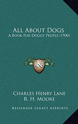 All about Dogs: A Book for Doggy People (1900)